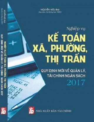 Nghiệp vụ kế toán xã ,phường,thị trấn ,quy định mới về quản lý ngân sách 2017