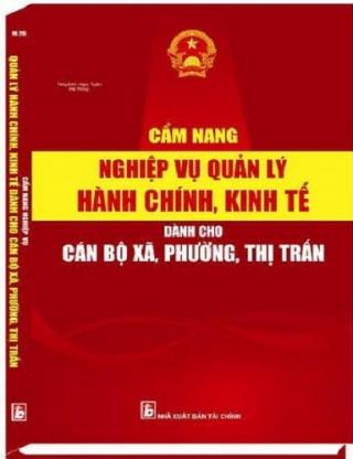 Sách Cẩm nang quản lý hành chính ,kinh tế dành cho cán bộ xã,phường ,thị trấn