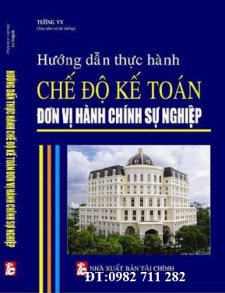 Sách Hướng dẫn thực hành chế độ kế toán hành chính sự nghiệp