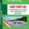 Sách Luật Thủy Lợi & Hệ Thống Quy Chuẩn, Tiêu Chuẩn Thủy Lợi Mới Nhất